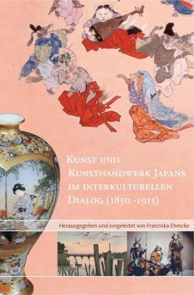 Kunst und Kunsthandwerk Japans im interkulturellen Dialog