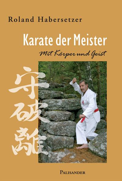 Karate der Meister - Mit Körper und Geist