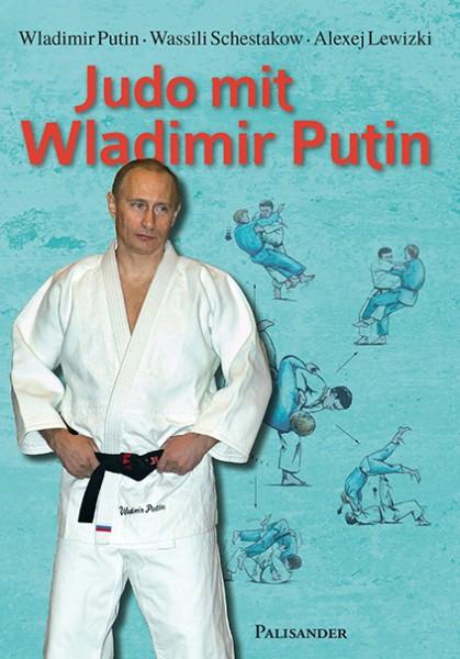 Judo mit Wladimir Putin Theorie und Praxis des modernen Judo